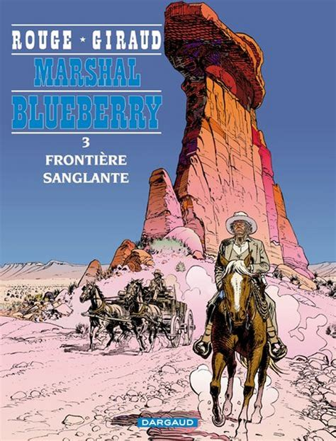Marshal Blueberry Tome 3, Frontière sanglante - BD